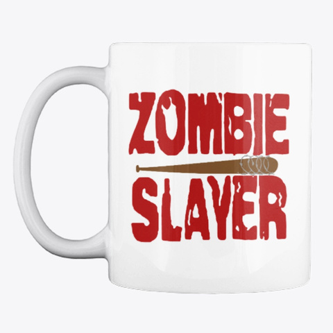The Mug Of Pro Zombie Slayers White T-Shirt Front