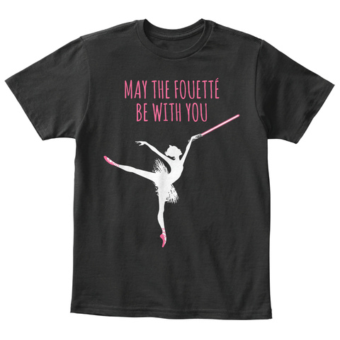 May The Fouette Be With You Black T-Shirt Front