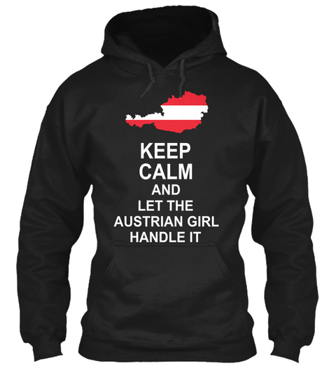 Keep Calm And Let Austrian Girl Handle It Black T-Shirt Front