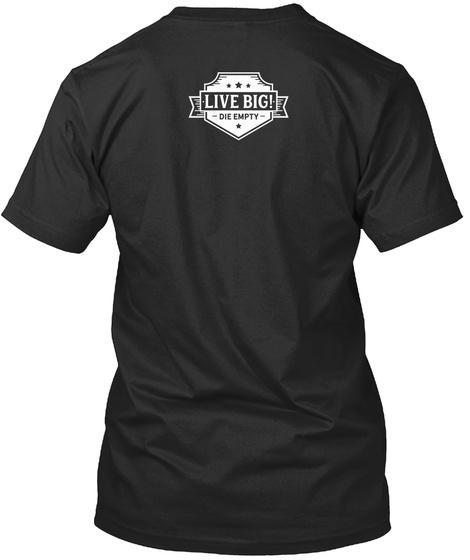 Live Big Die Empty Black T-Shirt Back
