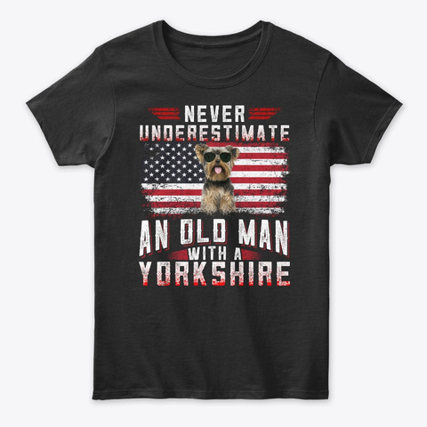 Never Underestimate An Old Man Yorkshire Black T-Shirt Front
