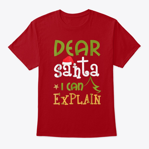 Dear Santa I Can Explain Funny Ugly Deep Red T-Shirt Front