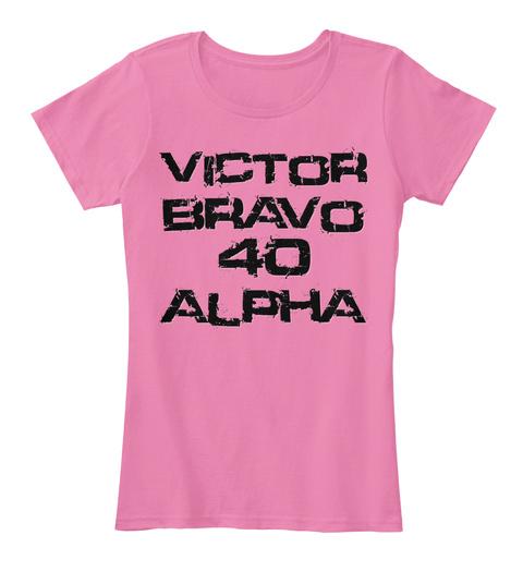 Womans Victor Bravo 40 Alpha Tshirt True Pink Women's T-Shirt Front