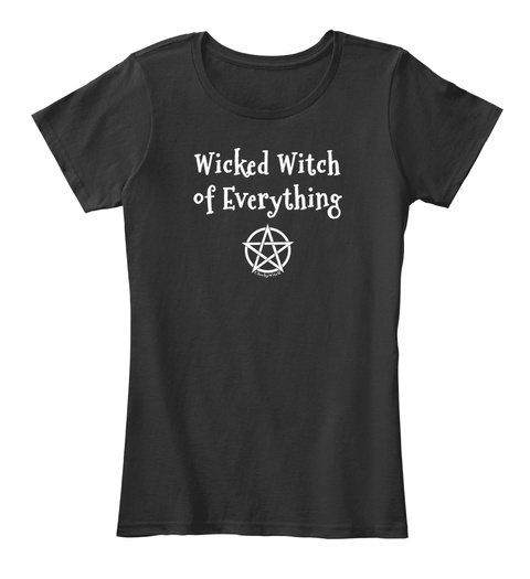 Wicked Witch Of Everything Black T-Shirt Front