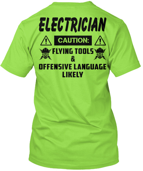Electrician Caution Flying Tools & Offensive Language Likely Lime T-Shirt Back
