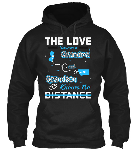 The Love Between A Grandma And Grand Son Knows No Distance. New Jersey  Montana Black Sweatshirt Front
