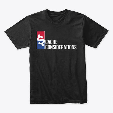 Cache Considerations Shirt Black T-Shirt Front