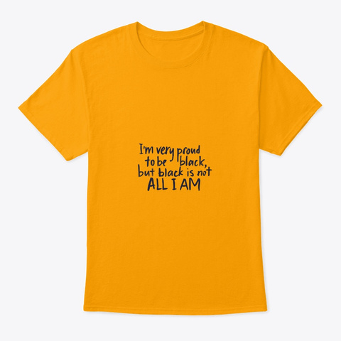 Proud To Be Black   Melanin Queen Gold T-Shirt Front