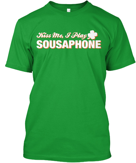 Kiss Me I Play Sousaphone Kelly Green T-Shirt Front