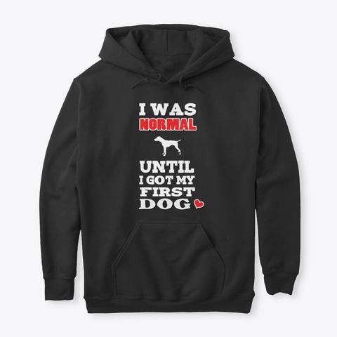 L Until I Got German Shorthaired Pointer Black T-Shirt Front