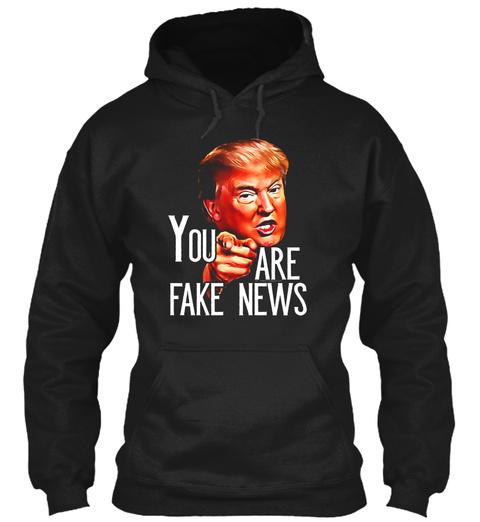 Mens Funny President Trump You Are Fake News Meme T Shirt Black T-Shirt Front