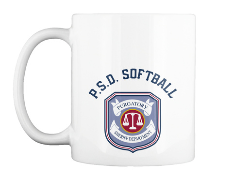 P.S.D. Softball Purgatory Sheriff Department White Tazza Front