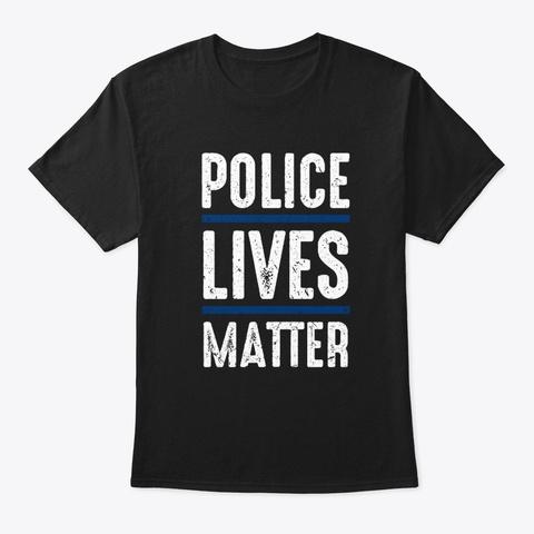 Police Lives Matter Black T-Shirt Front