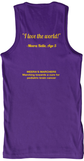 """I Love The World!""  Meera Belle, Age 5 Meera's Marchers Marching Towards A Cure For  Pediatric Brain Cancer Purple T-Shirt Back"