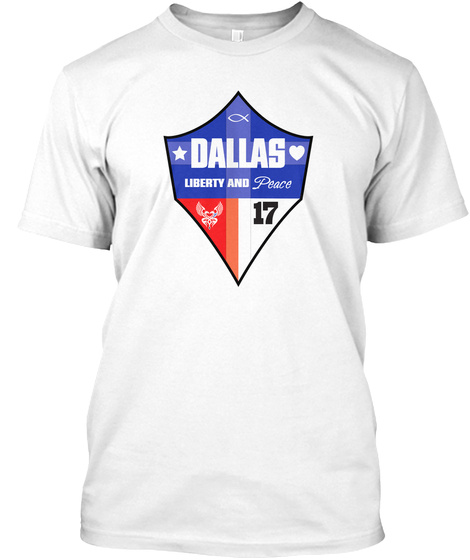 Dallas Liberty And Peace 17 White T-Shirt Front