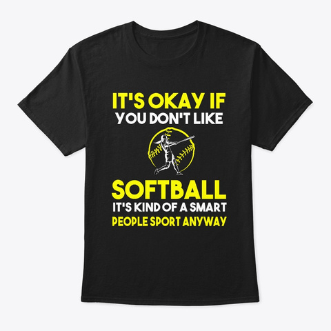 Softball It's Kind Of A Smart People  Black T-Shirt Front