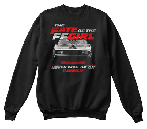 Fate Of The Ff Girl Never Give Up On Family Jet Black T-Shirt Front