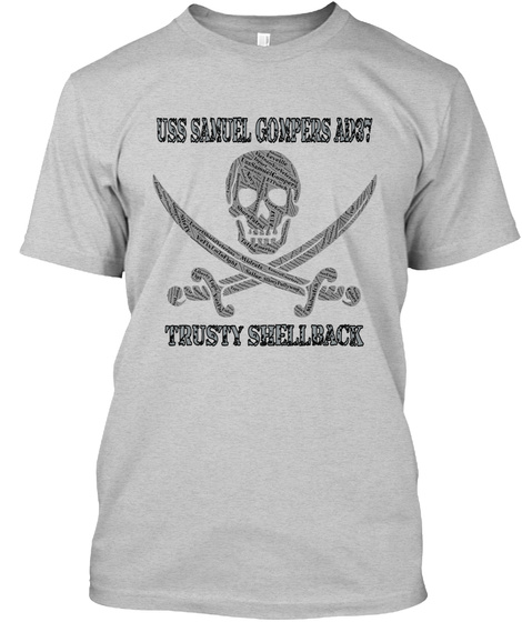 Uss Samuel Gompers Ad37 Trusty Shellback Light Steel T-Shirt Front