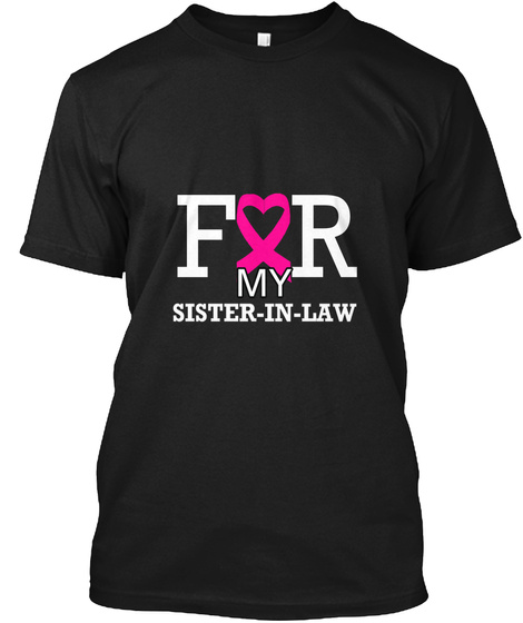 For My Sister In Law Black T-Shirt Front