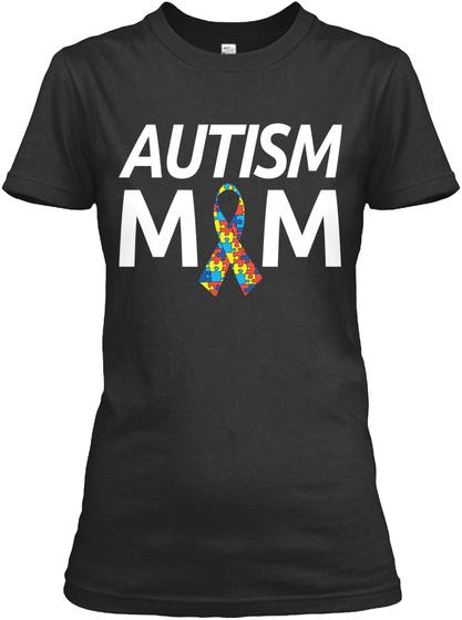 Autism Mom Austim Awareness T Shirt Black T-Shirt Front