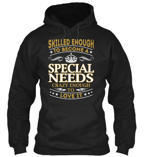 Special Needs   Skilled Enough Black T-Shirt Front