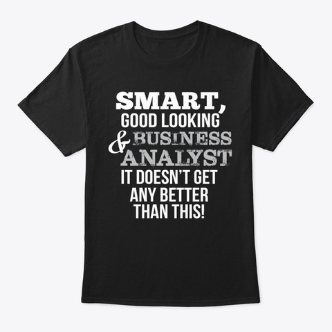 Gifts For Business Analysts Black T-Shirt Front