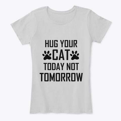 Hug Your Cat Day T Shirt Fun Gift Idea Light Heather Grey T-Shirt Front
