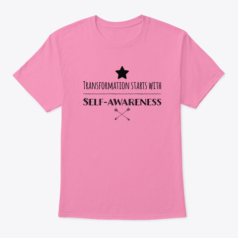 Transformation Self Awareness Pink T-Shirt Front
