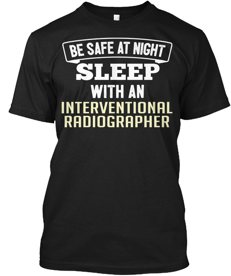 Funny Interventional Radiographer Office Coworker Job Gift Black T-Shirt Front