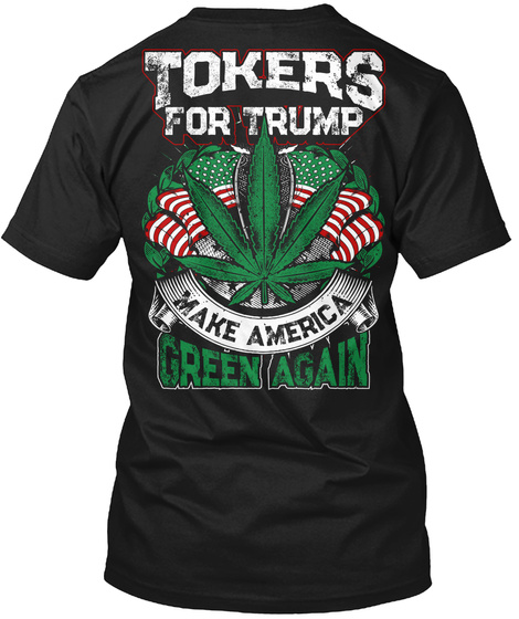 Tokers For Trump   Limited Edition Black T-Shirt Back