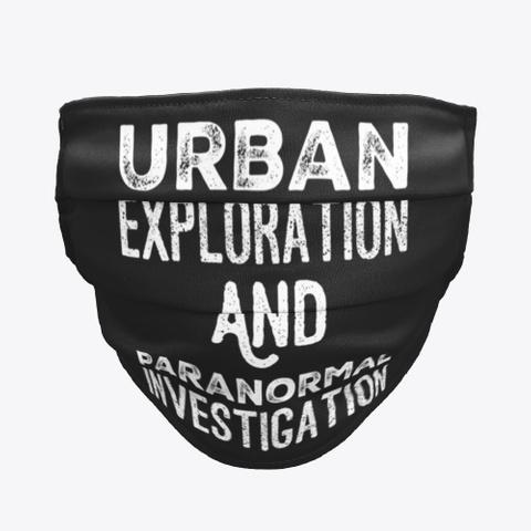 Urban Exploration/Paranormal Exploration Black Kaos Front