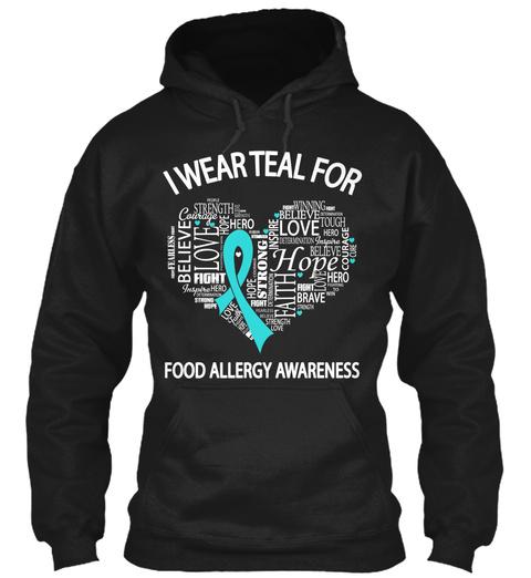 I Wear Teal For Food Allergy Awareness  Black Sweatshirt Front