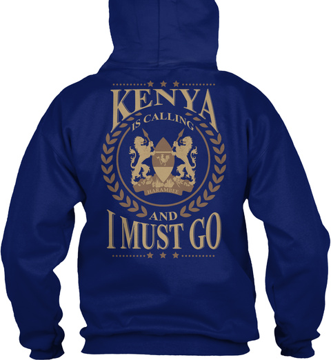 Kenya Is Calling Harambee And I Must Go Oxford Navy T-Shirt Back
