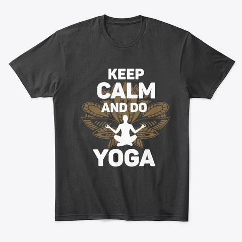 Keep Calm And Do Yoga Black T-Shirt Front