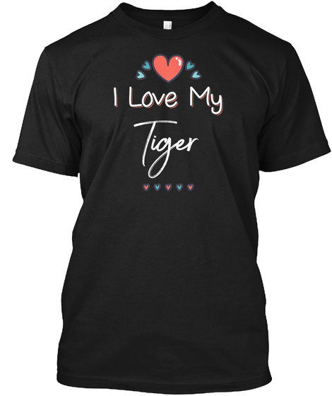 I Love My Tiger Kids Children Pet Names Black T-Shirt Front
