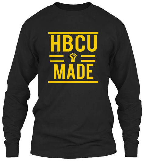 Historically Black College University - hbcu made Products | Teespring