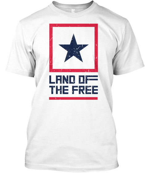 Land Of The Free White T-Shirt Front