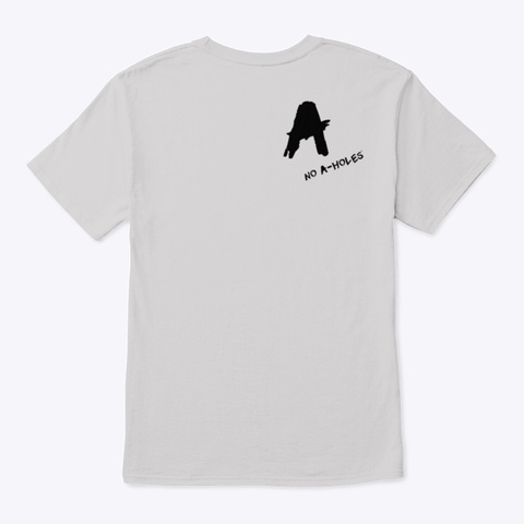 No A Holes™ Grunge Icon Light Steel T-Shirt Back