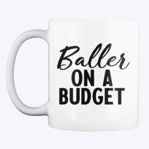 The Baller On A Budget Series White Mug Front