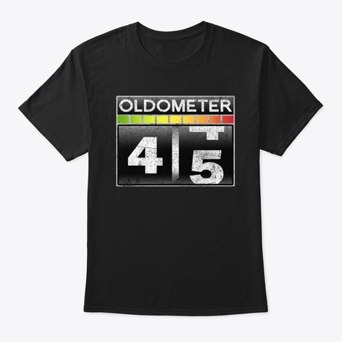 Oldometer 45 Awesome 45th Birthday Gift Black T-Shirt Front