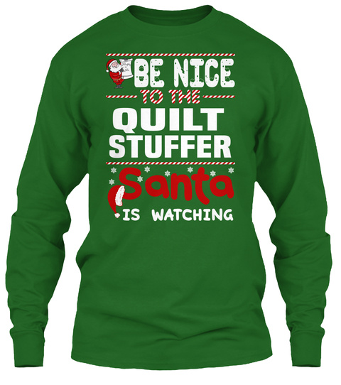 Be Nice To The Quilt Stuffer Santa Is Watching Irish Green T-Shirt Front