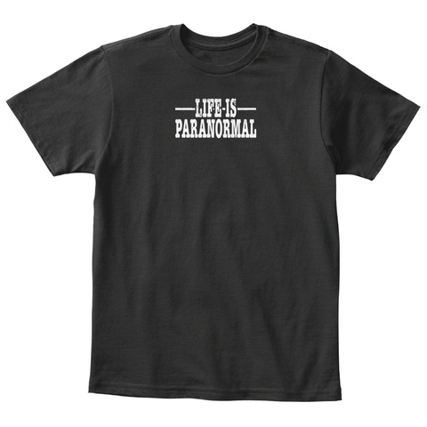 Life Is Paranormal Investigation Ghost H Black T-Shirt Front