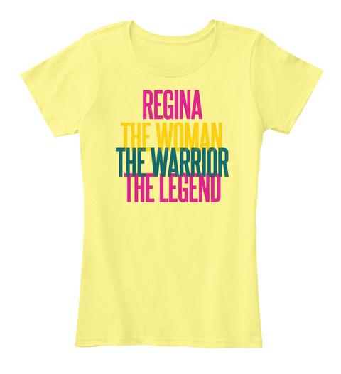 Regina The Woman The Warrior The Legend Lemon Yellow T-Shirt Front