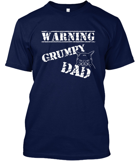 Warning Grumpy Dad Navy T-Shirt Front