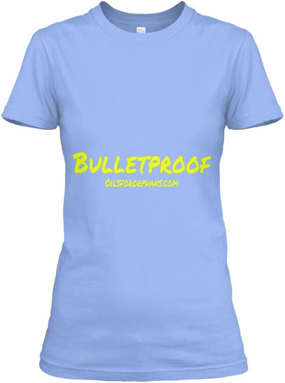 Bulletproof Oilsfororphans.Com Light Blue T-Shirt Front