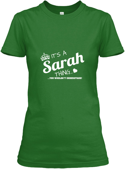 It's A Sarah Thing... You Wouldn't Understand! Irish Green T-Shirt Front