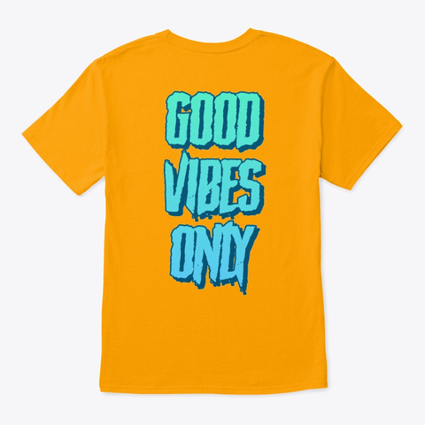 Good Vibes Only  Gold T-Shirt Back