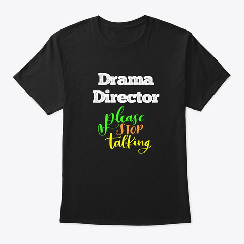 [Theatre] Drama Director   Please Black T-Shirt Front