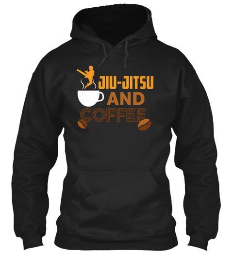 Jiu Jitsu And Coffee Brazilian Jiu Jitsu Black T-Shirt Front