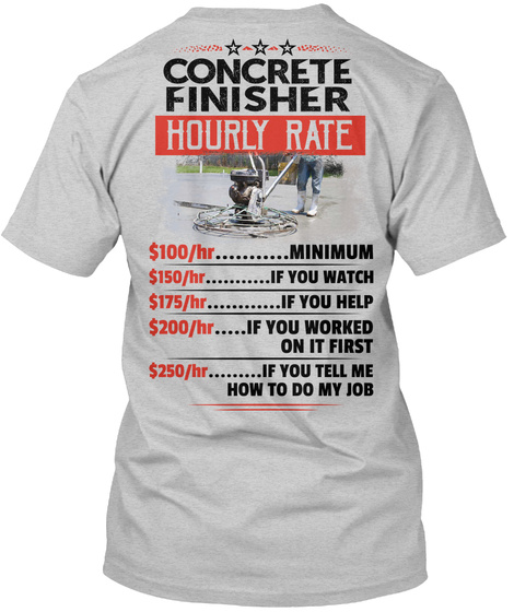 Concrete Finisher Hourly Rate Light Steel T-Shirt Back